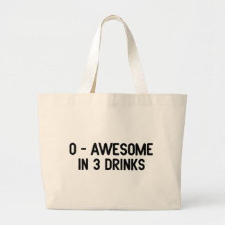 0 to Awesome in 3 Drinks Large Tote Bag