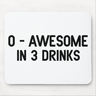 0 to Awesome in 3 Drinks Mouse Pad