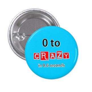 0 TO CRAZY 1 INCH ROUND BUTTON