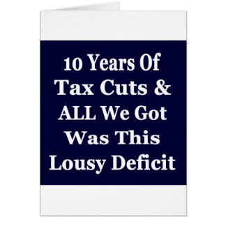 !0 Years of The Bush Tax Cuts for the Wealthy Card