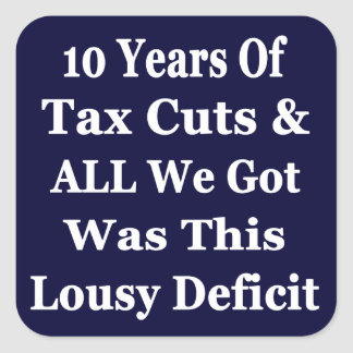 !0 Years of The Bush Tax Cuts for the Wealthy Square Stickers