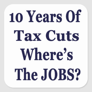 !0 Years of The Bush Tax Cuts for the Wealthy Stickers