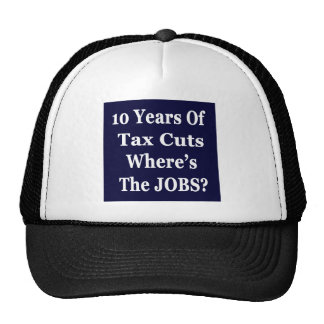 !0 Years of The Bush Tax Cuts for the Wealthy Trucker Hat