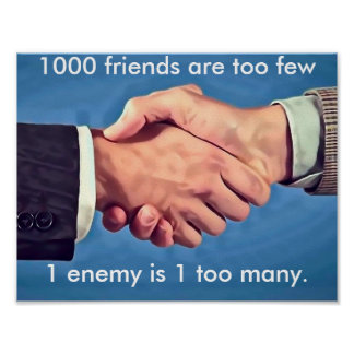 1000 friends are too few poster