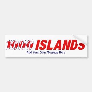 1000 Islands Canada, Add Your Own Message Here Bumper Sticker