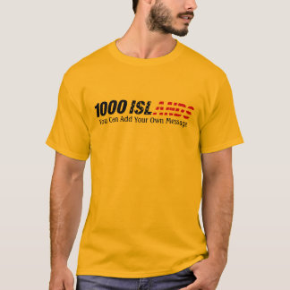 1000 Islands USA, You Can Add Your Own Message T-Shirt
