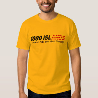 1000 Islands USA, You Can Add Your Own Message Tee Shirts