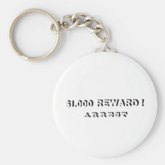 1000 Reward For Arrest! Key Chain