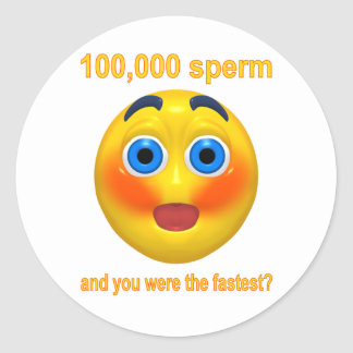 100,000 Sperm and You were the Fastest? Classic Round Sticker