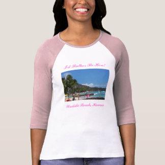 100_2548_edited, I'd Rather Be Here!, Waikiki B... T Shirts
