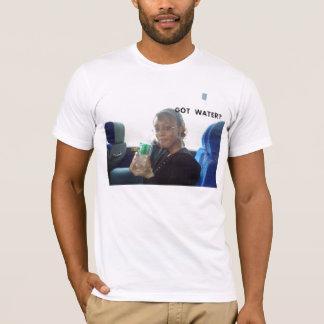 100_2801,                            GOT  WATER? T-Shirt