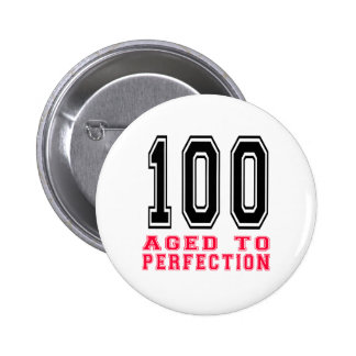 100 Aged to Perfection 2 Inch Round Button