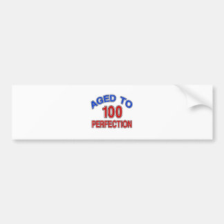 100 Aged To Perfection Bumper Sticker