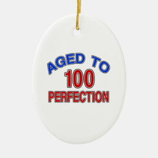 100 Aged To Perfection Ceramic Ornament