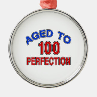100 Aged To Perfection Metal Ornament