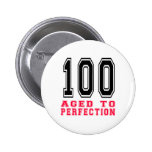 100 Aged to Perfection Pin