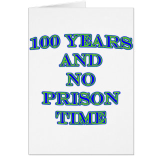 100 and no prison time card