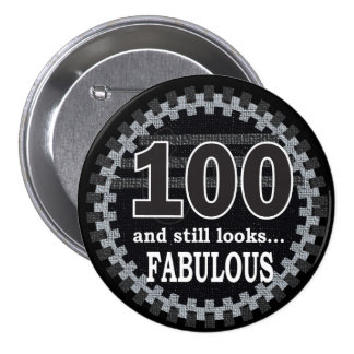 100 and Still Looks Fabulous Button