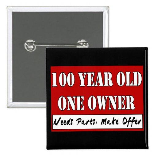 100 años, un dueño - las piezas de las necesidades pins