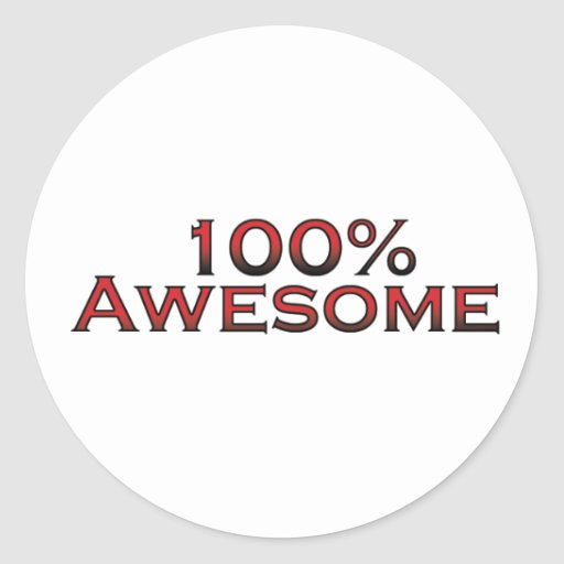 100% awesome classic round sticker