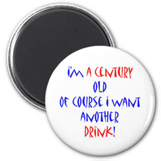 100 (century) another drink 2 inch round magnet