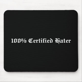 100% Certified Hater Mouse Pad