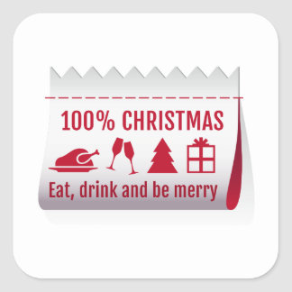 100 % Christmas tag, eat, drink and be merry Square Sticker