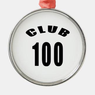 100 Club Birthday Designs Round Metal Christmas Ornament
