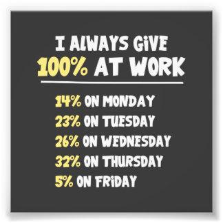 100% Effort at Work Photo Print