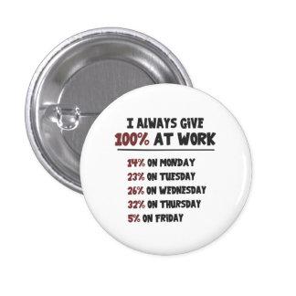 100% Effort at Work Pinback Button