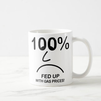 100% Fed Up with Gas Prices Mugs