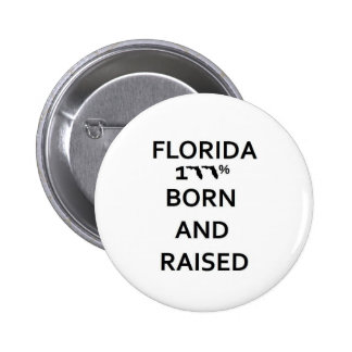 100% Florida Born and Raised 2 Inch Round Button