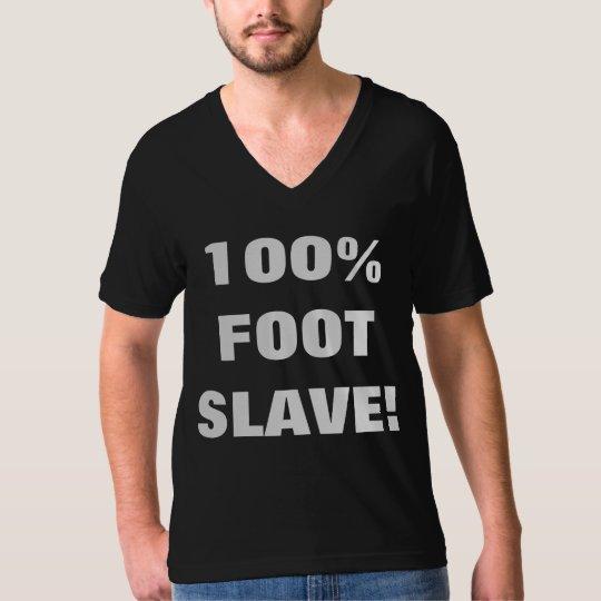 100% FOOT SLAVE! T-Shirt