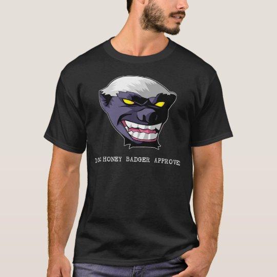 100% Honey Badger Approved T-Shirt