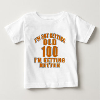 100 I Am Getting Better Baby T-Shirt