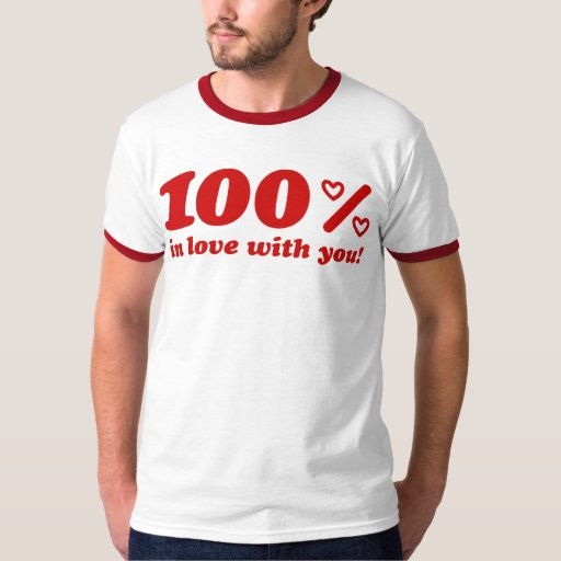 100% In Love With You T-Shirt