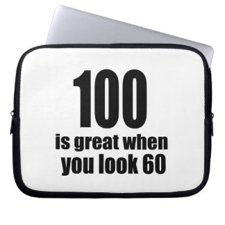 100 Is Great When You Look Birthday Computer Sleeve