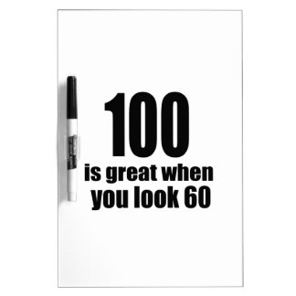 100 Is Great When You Look Birthday Dry-Erase Board