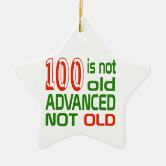 100 is not old advanced not old ceramic star ornament