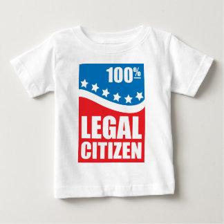 100% Legal Citizen Baby T-Shirt