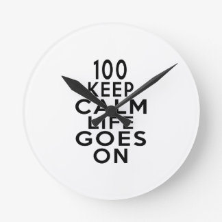 100 Life Goes On Birthday Round Clock