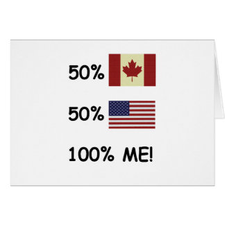 100% ME Canadian/American Card