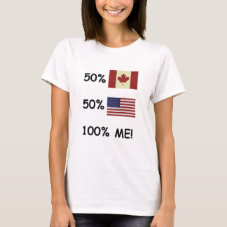 100% ME Canadian/American T-Shirt