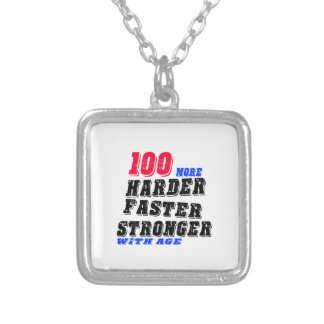 100 More Harder Faster Stronger With Age Silver Plated Necklace