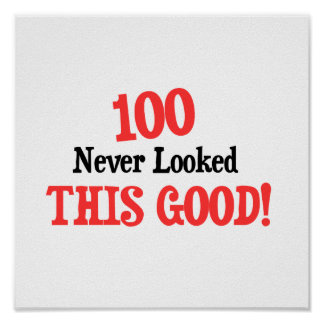 100 never looked this good! poster