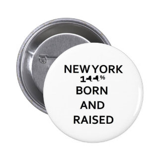 100% New York Born and Raised 2 Inch Round Button