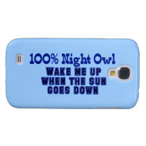 100% Night Owl. Wake Me Up When the Sun Goes Down Samsung S4 Case
