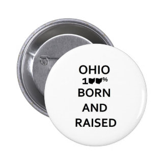 100% Ohio Born and Raised Pinback Button