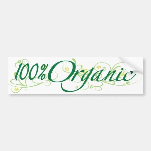 100% Organic Bumper Stickers