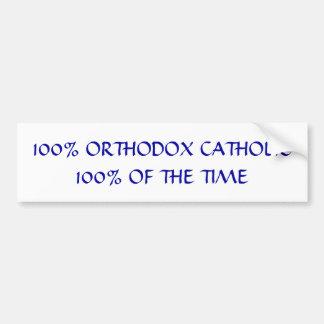 100% Orthodox Catholic Car Bumper Sticker
